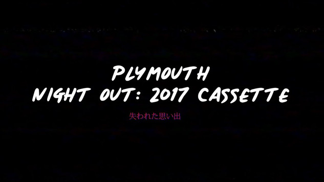 Plymouth Night Out: 2017 Cassette