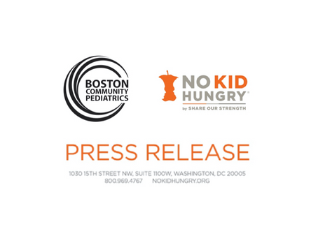 PRESS RELEASE: Boston Community Pediatrics receives grant from No Kid Hungry to decrease food ins...