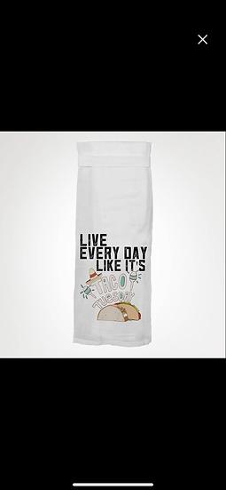 Live Every Day Like It's Taco Tuesday! Dish Towel