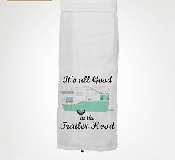 It's All Good In The Trailer Hood - Dishtowel