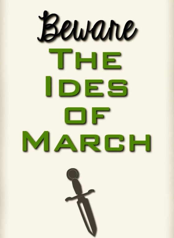 Beware the Ides of March!
