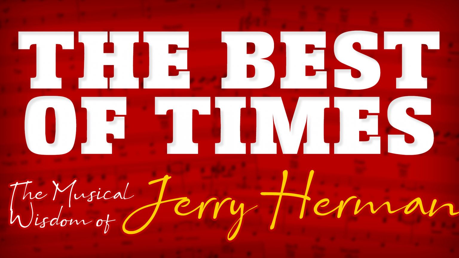 The Best of Times: The Musical Wisdom of Jerry Herman
