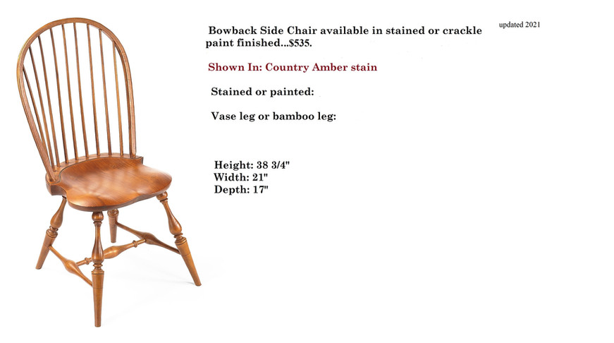 Bowback side chair shown in stain. avail