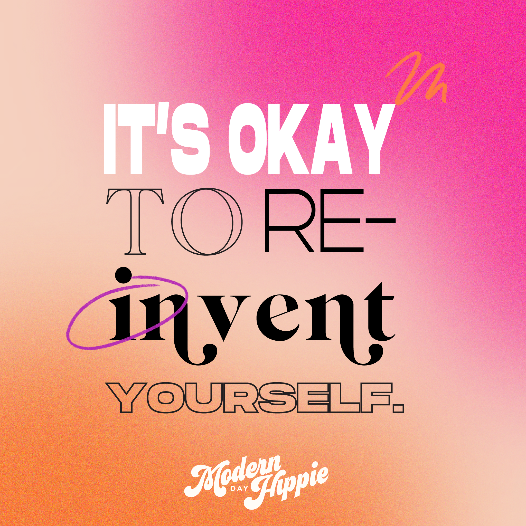 It's Okay to Reinvent Yourself 1