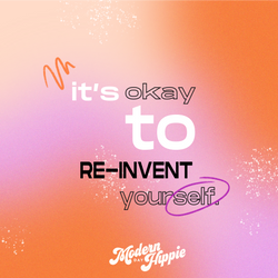 It's Okay to Reinvent Yourself 2