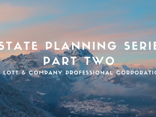 Estate Planning Series – Part Two