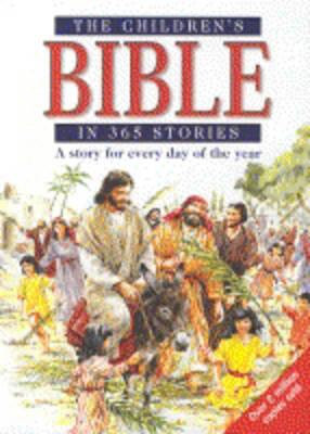 The Children's Bible in 365 Stories : A story for every day of the year