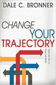 Change your Trajectory Dale Bronner