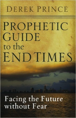 Prophetic Guide To The End Times Derek Prince Auth