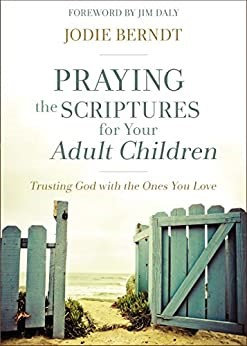 Praying the Scriptures for Your Adult Children - Jodie Berndt (Paperback)