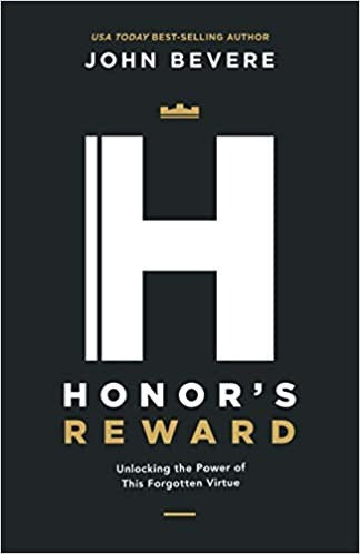 Honor's Reward: Unlocking the Power of This Forgotten Virtue - John Bevere