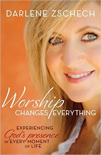 Worship Changes Everything Darlene Zschech
