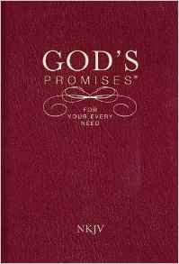 GOD'S PROMISES FOR YOUR EVERY NEED NKJV