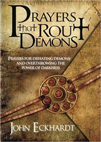 PRAYERS THAT ROUT DEMONS - JOHN ECKHARDT