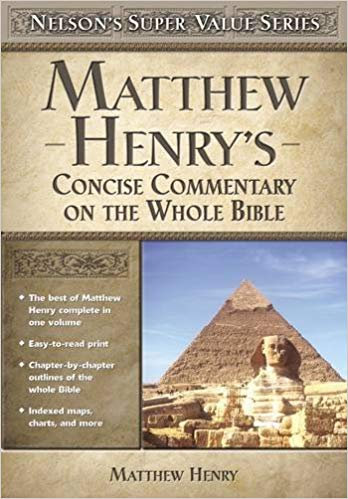 MATTHEW HENRYS CONCISE COMMENTARY ON THE WHOLE BIBLE 470 HENRY MATTHEW COMMENT