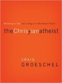Christian Atheist - Craig Groeschel