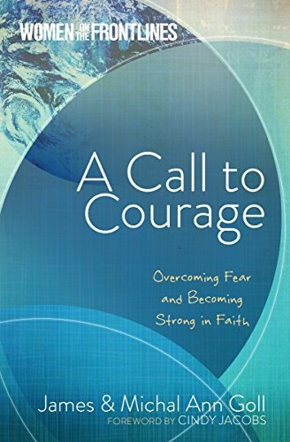 A Call to Courage - James Goll (Paperback)