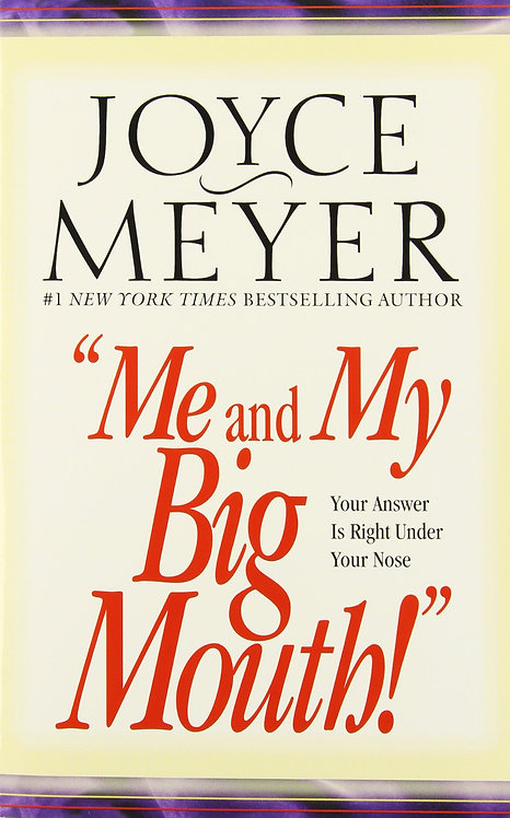Me and My Big Mouth Joyce Meyer Author