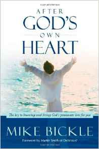 After God's Own Heart Mike Bickle Christian Living