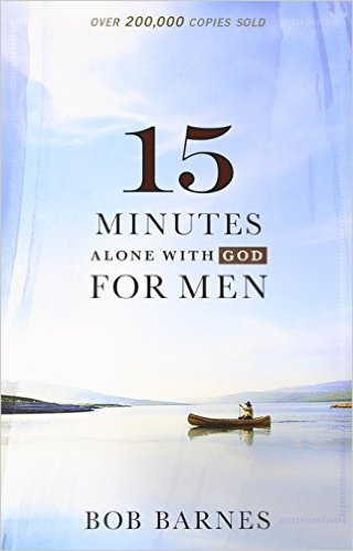 15 Minutes Alone With God For Men Bob Barnes Men