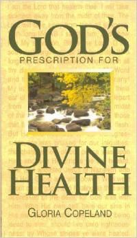 God's Prescription Divine Health Gloria Copeland
