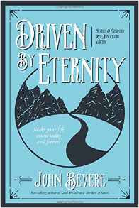 Driven by Eternity: Make Your Life Count Today & Forever - John Bevere