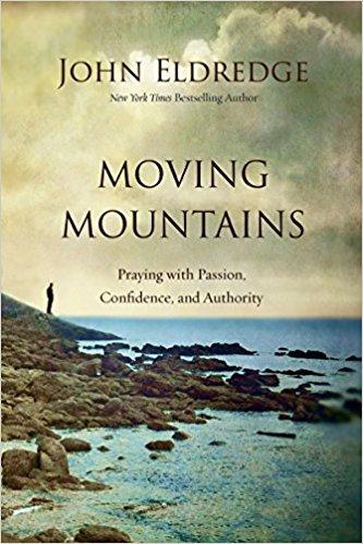 Moving Mountains John Eldredge