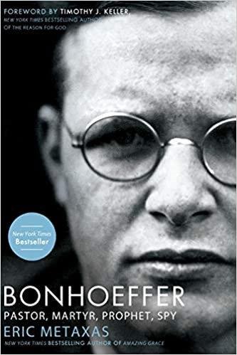 Bonhoeffer: Pastor, Martyr, Prophet, Spy - Eric Metaxas (Paperback)