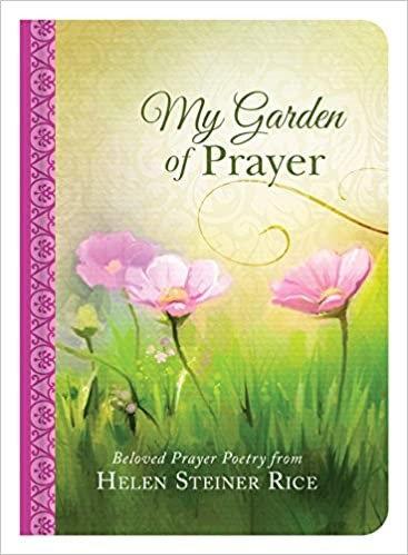 MY GARDEN OF PRAYER HELEN STEINER RICE