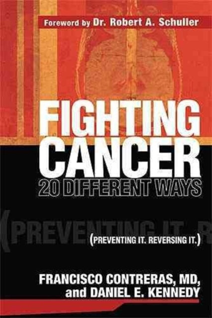 Fighting Cancer 20 Different Ways : Preventing it. Reversing it