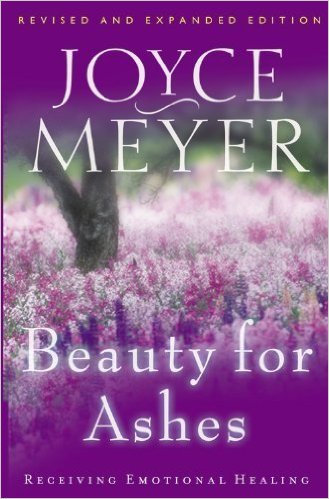 Beauty for Ashes Joyce Meyer Author