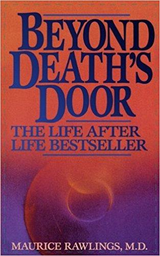 Beyond Death's Door Maurice Rawlings