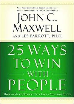 25 Ways to Win with People John Maxwell Author