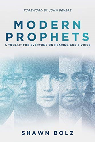 Modern Prophets: A Toolkit for Everyone on Hearing God's Voice - Shawn Bolz