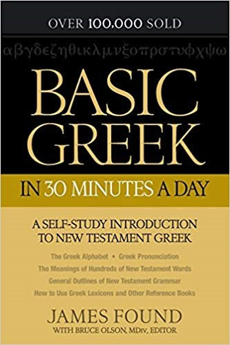 BASIC GREEK IN 30 MINUTES A DAY - JAMES FOUND (PAPERBACK)