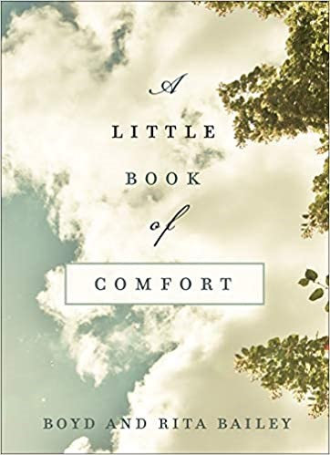 A Little Book of Comfort - Boyd Bailey (Hard Cover)