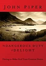 THE DANGEROUS DUTY OF DELIGHT - JOHN PIPER (HARD COVER)