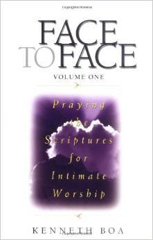 Face to Face V1 Kenneth Boa Prayer