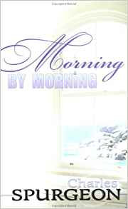 Morning by Morning Charles Spurgeon