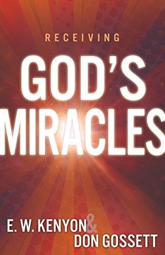 RECEIVING GOD'S MIRACLES EW KENYON