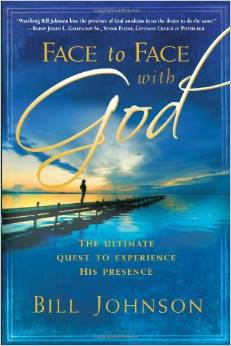 Face to Face with God Bill Johnson Author