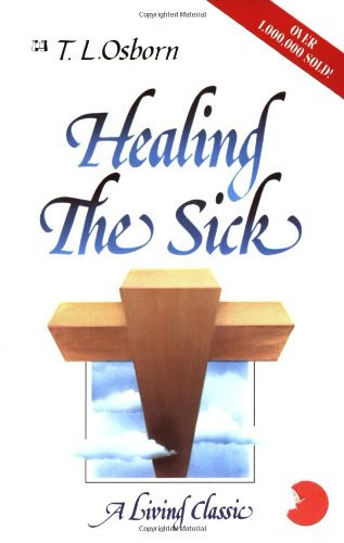 Healing the Sick T L Osborne Healing