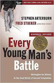 Every Young Man's Battle Stephen Arterburn Author
