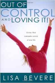 Out of Control n Loving it Lisa Bevere Author