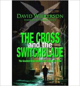 Cross and the Switchblade David Wilkerson Biograph