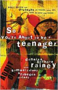 So you are about to be a Teenager - Dennis Rainey
