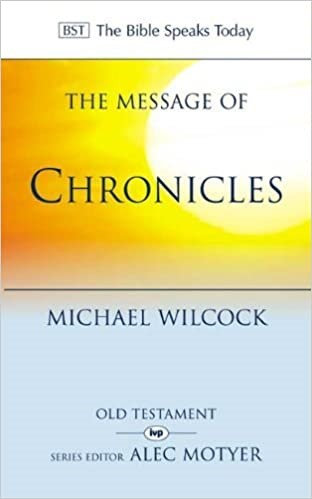 The Message Of Chronicles - Michael Wilcock
