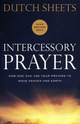 Intercessory Prayer Dutch Sheets