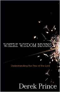Where Wisdom Begins Derek Prince Author