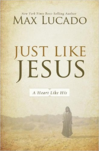 Just Like Jesus Max Lucado Author